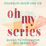 oh my series